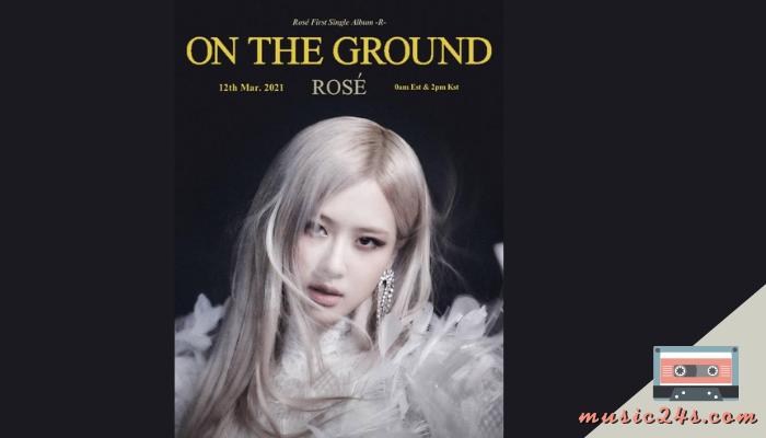 """On the Ground ขึ้นชาร์จอันดับ 1 บน Billboard Global เปิดตัวอย่างยิ่งใหญ่กับการออกซิงเกิลเดี่ยวครั้งแรกของ """"ROSÉ"""" หรือ """"ปาร์คแชยอง"""""""