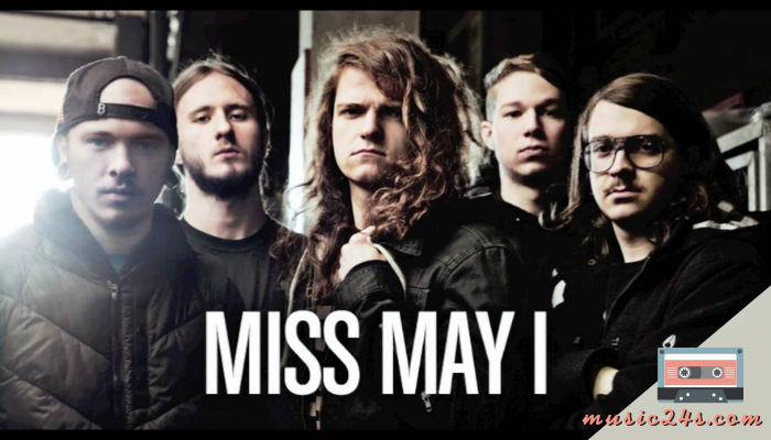 MISS MAY I วง Metal รุ่นใหม่ ที่ยังคงความ Old School อีกหนึ่งวง Metal เจ๋งๆ ที่สามารถออกอัลบั้มแรกได้ตั้งแต่สมาชิกบางคนยังอายุไม่ครบ 18 ปี